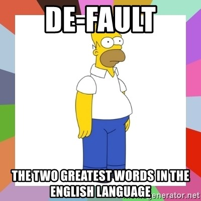 de-fault-the-two-greatest-words-in-the-e