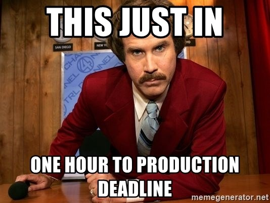 NewsFlash...This Just In... - this just in one hour to production deadline