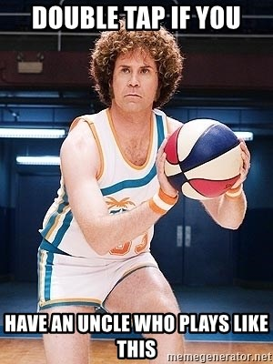 Will Ferrell Basketball - Double tap if you Have an uncle who plays like this