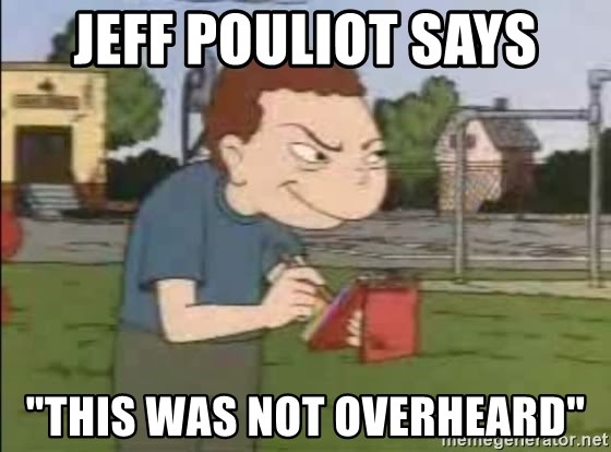 """Recess Randall - Jeff Pouliot Says """"This was not overheard"""""""