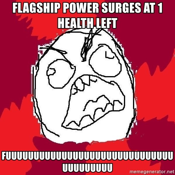 Rage FU - FLAGSHIP POWER SURGES AT 1 HEALTH LEFT FUUUUUUUUUUUUUUUUUUUUUUUUUUUUUUUUUUUUUUU
