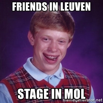 Bad Luck Brian - Friends in Leuven Stage in Mol