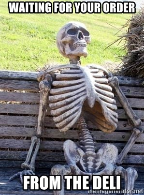 Waiting Skeleton - Waiting for your order From the Deli