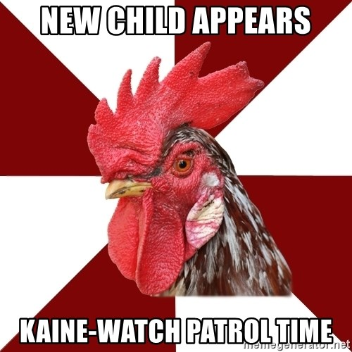 Roleplaying Rooster - new child appears Kaine-watch patrol time