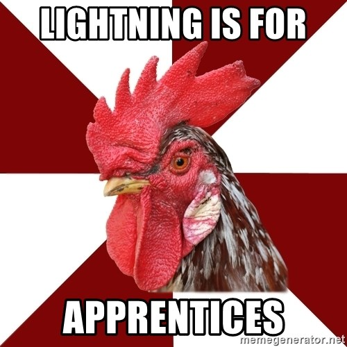 Roleplaying Rooster - lightning is for  apprentices