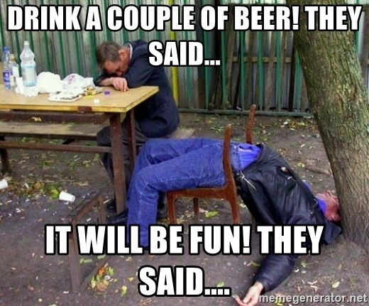 Fun Couple Meme : Drink a couple of beer! they said it will be fun! they said