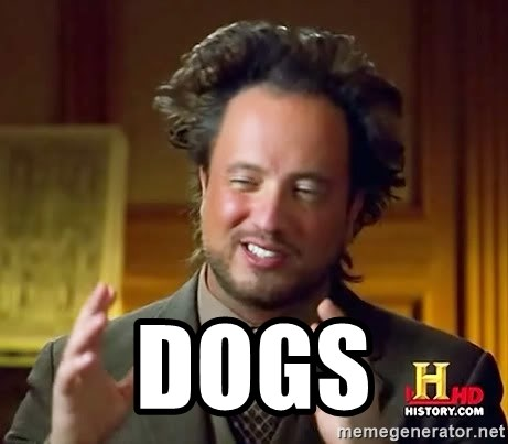 Ancient Aliens -  dogs