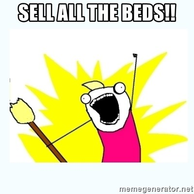 All the things - sell all the beds!!