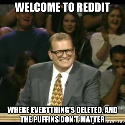 Whose Line - Welcome to reddit where everything's deleted, and the puffins don't matter