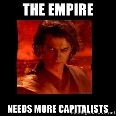 Perspective Analyst Anakin - the empire needs more capitalists