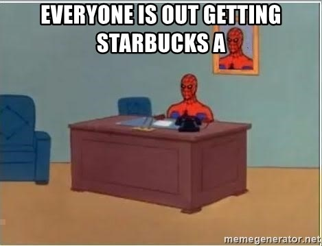 Spiderman Desk - Everyone is out getting starbucks a