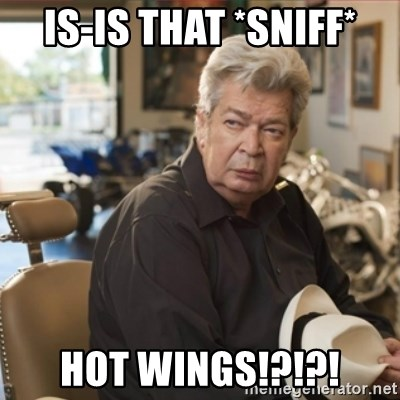 old man pawn stars - is-is that *sniff* Hot wings!?!?!