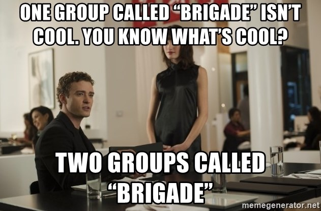 """sean parker - one group called """"brigade"""" isn't cool. you know what's cool? two groups called """"brigade"""""""