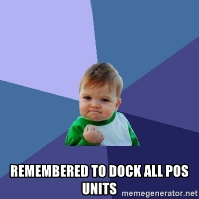 Success Kid -  remembered to dock all Pos units