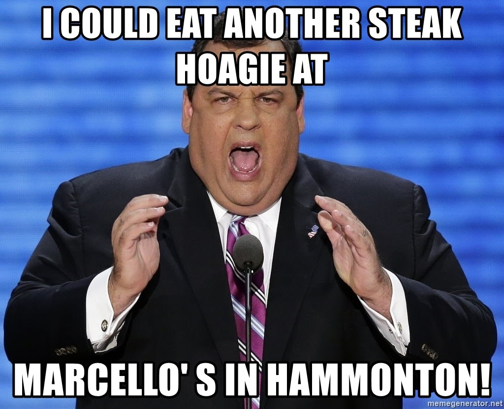 Hungry Chris Christie - I COULD EAT ANOTHER STEAK HOAGIE AT MARCELLO' S IN HAMMONTON!