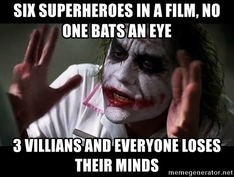 joker mind loss - Six superheroes in a film, no one bats an eye 3 villians and everyone loses their minds