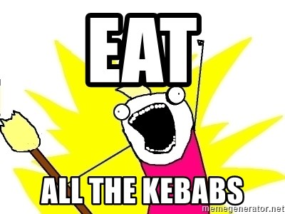 X ALL THE THINGS - EAT All the Kebabs
