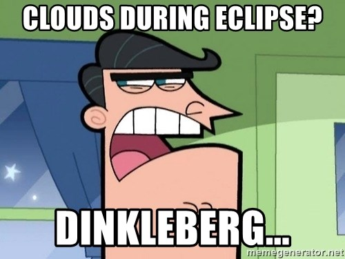 Dinkleberg - Clouds during eclipse? dinkleberg...