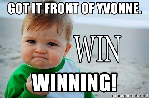 48609280 got it front of yvonne winning! win baby meme generator