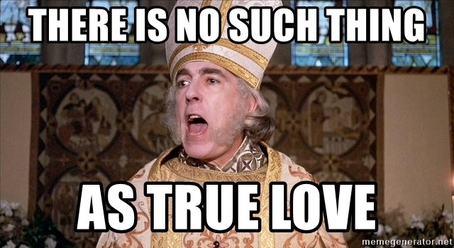 There Is No Such Thing As True Love Princess Bride Priest Meme