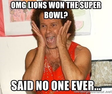 Richard Simmons Screaming - Omg lions won the Super Bowl? Said no one ever...