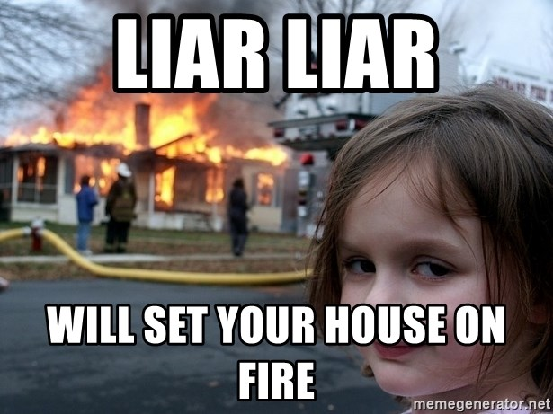 Disaster Girl - liar liar will set your house on fire