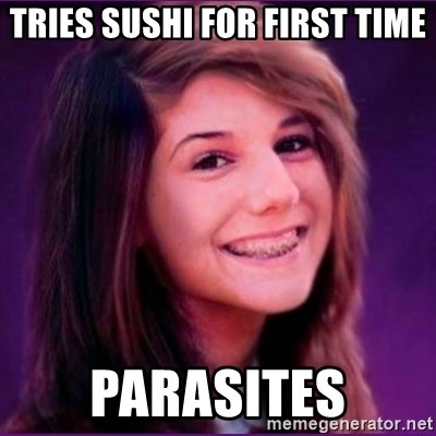 Bad Luck Brianne1 - Tries sushi for first time parasites