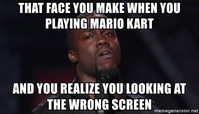 Kevin Hart Face - That face you make when you playing Mario kart And you realize you looking at the wrong screen