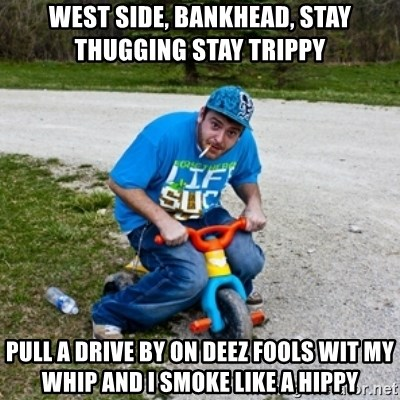 West Side Bankhead Stay Thugging Stay Trippy Pull A Drive By On