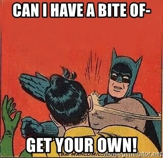batman slap robin - can i have a bite of- get your own!