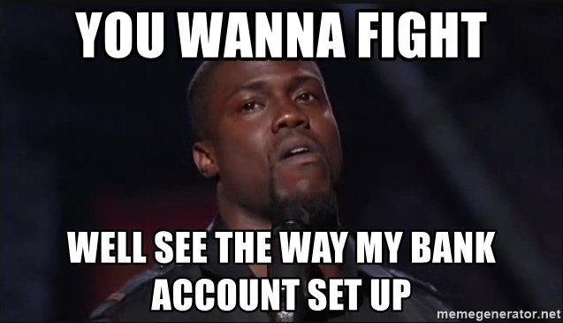 Kevin Hart Face - You Wanna Fight Well See The Way My Bank Account Set Up