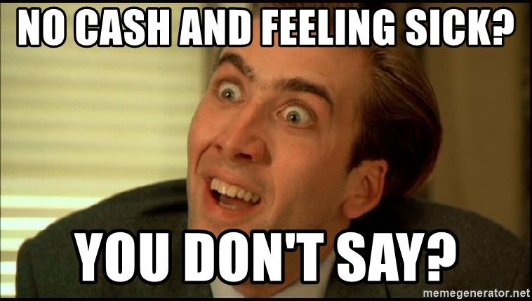 You Don't Say Nicholas Cage - no cash and feeling sick? you don't say?