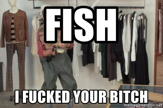 State Farm Fisherman - fish i fucked your bitch