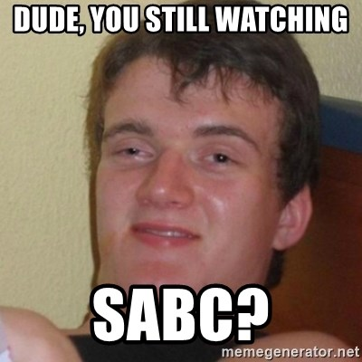 Stoner Stanley - DUDE, YOU STILL WATCHING SABC?