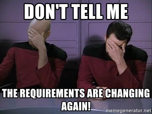 Picard-Riker Tag team - Don't Tell Me The Requirements Are Changing Again!