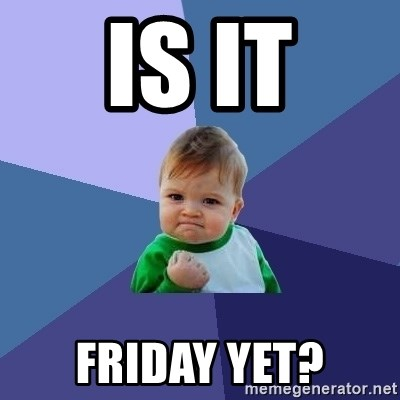 Success Kid - is it friday yet?