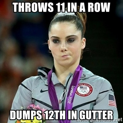 Not Impressed McKayla - throws 11 in a row dumps 12th in gutter