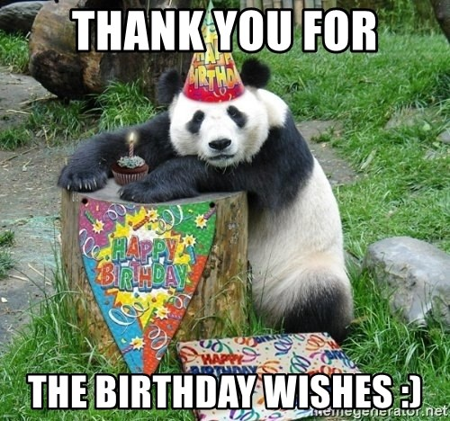 Happy Birthday Panda - Thank you for The birthday wishes :)