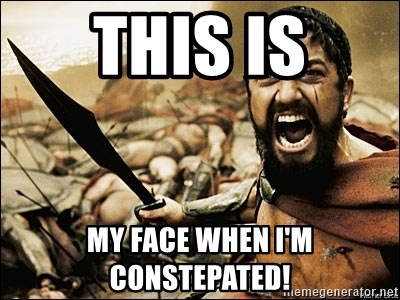 This Is Sparta Meme - this is my face when i'm constepated!