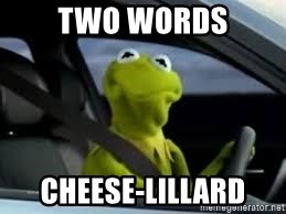 kermit the frog in car - two words Cheese-Lillard