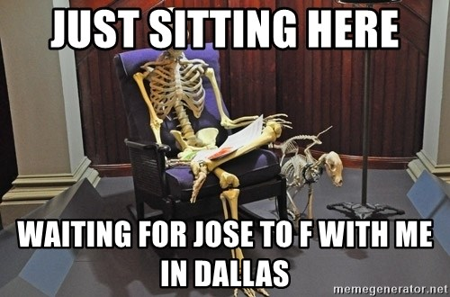 just sitting here waiting for a text from a bro. - just sitting here waiting for jose to f with me in dallas