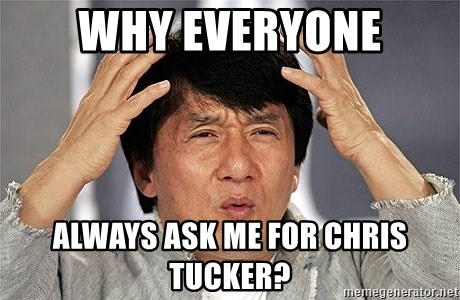 Jackie Chan - why everyone always ask me for chris tucker?