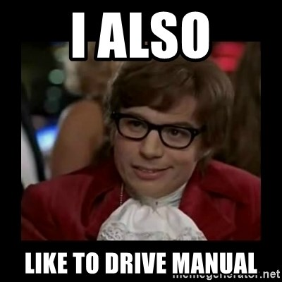 Dangerously Austin Powers - I ALSO LIKE TO DRIVE MANUAL
