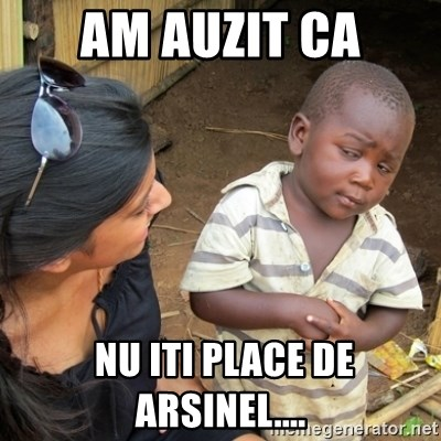 Skeptical 3rd World Kid - am auzit ca  nu iti place de arsinel....