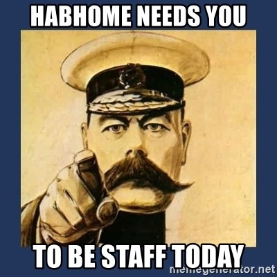 your country needs you - Habhome needs you to be staff today