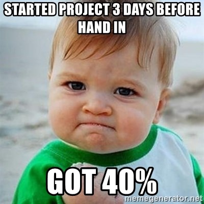 Victory Baby - Started project 3 days before hand in got 40%