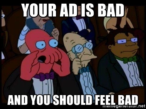Zoidberg - Your Ad is bad and you should feel bad