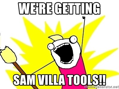 X ALL THE THINGS - WE'RE GETTING SAM VILLA TOOLS!!