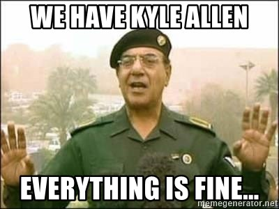 Iraqi Information Minister - We have Kyle Allen Everything is fine...