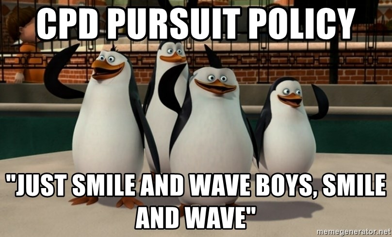 "Madagascar Penguin - CPD Pursuit Policy  ""Just smile and wave boys, smile and wave"""